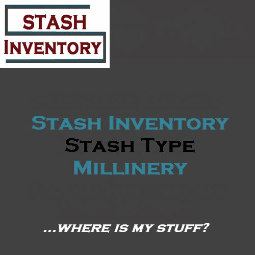 Stash Type - Millinery